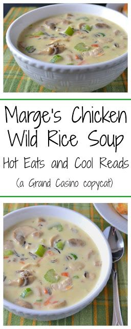 Total comfort food! Perfect for any meal, and even better leftover! Copycat recipe from Grand Casino Mille Lacs in Minnesota! Marge's Chicken Wild Rice Soup Recipe from Hot Eats and Cool Reads