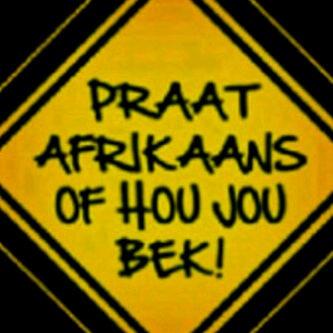 Praat Afrikaans of hou jou bek!
