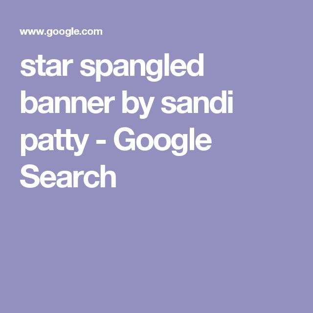 star spangled banner by sandi patty - Google Search
