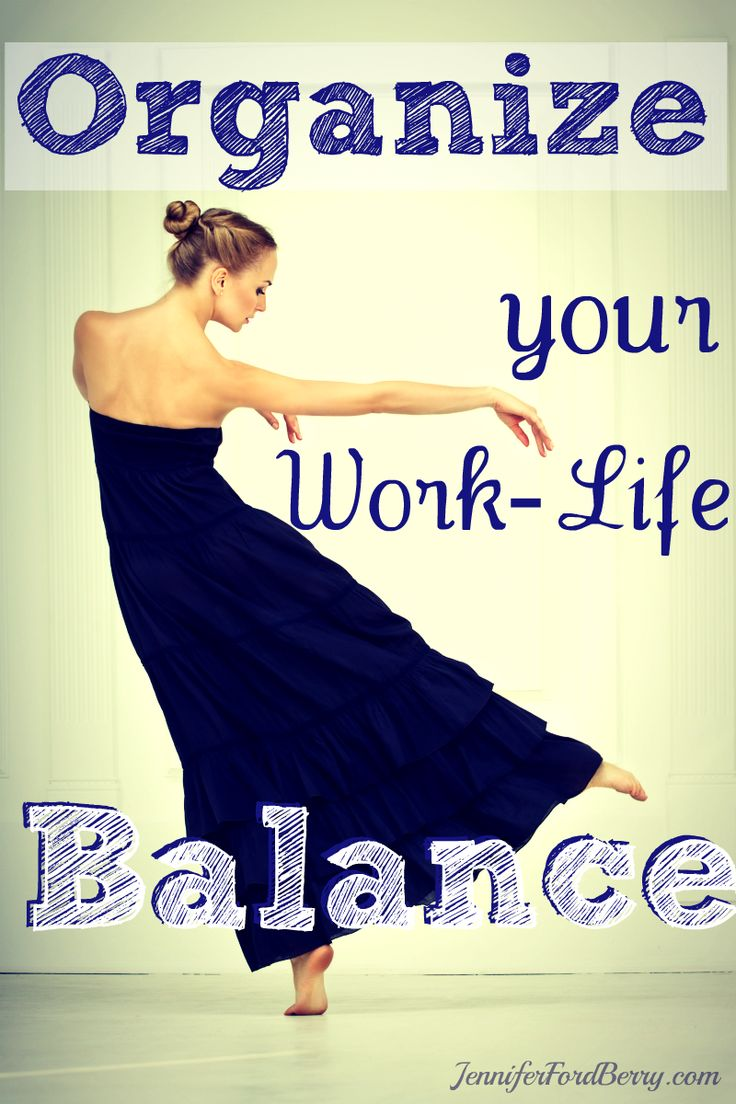 Organize Your Work-Life Balance