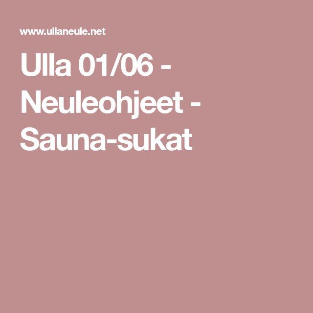 Ulla 01/06 - Neuleohjeet - Sauna-sukat
