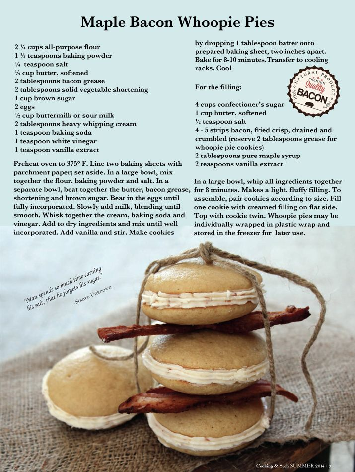 Yes. Oh, yes. Maple Bacon Whoopie Pies everyday.