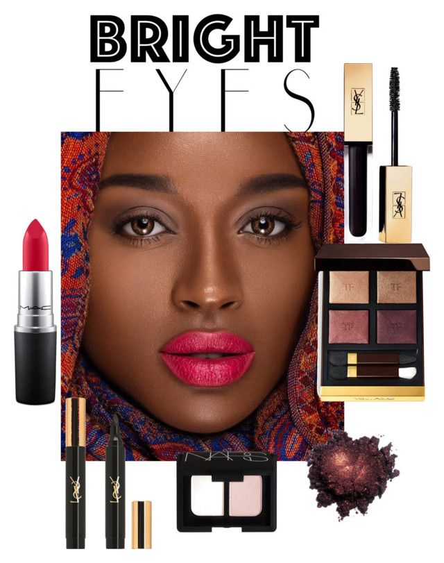 Bright eyes by sarks on Polyvore featuring polyvore, beauty, Tom Ford, NARS Cosmetics, Yves Saint Laurent, MAC Cosmetics and brighteyes
