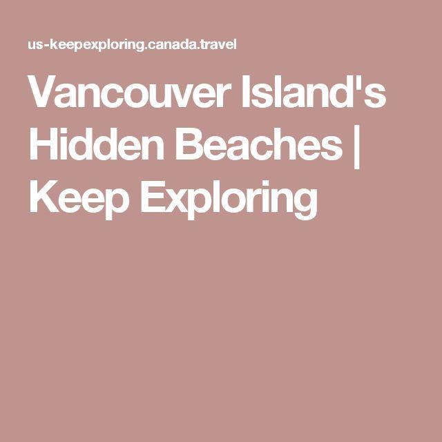 Vancouver Island's Hidden Beaches | Keep Exploring