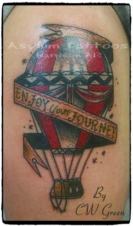 "Asylum Tattoos Harrison, AR - awesome traditional style tattoo, hot air balloon with banner, ""Enjoy your Journey"" #tattoosbyasylum #traditional #color #journey"