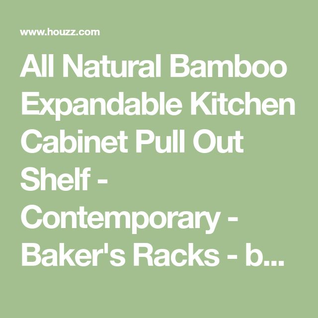 All Natural Bamboo Expandable Kitchen Cabinet Pull Out Shelf - Contemporary - Baker's Racks - by JA Mktg