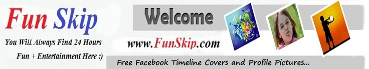Fun skip provides Indian and Pakistan live chat rooms, online radio streaming with latest free facebook popular banners photos and large variety of new funny, sad, games, cars, music, unique profile Timeline covers images download for boys and girls stylish pictures