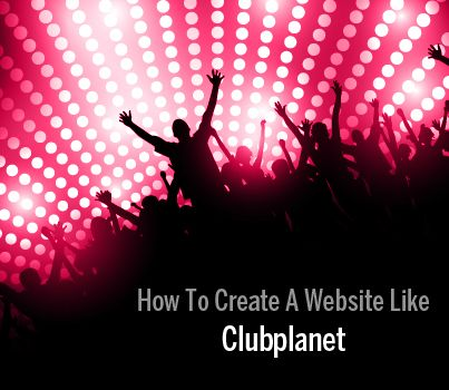 @Agriya Best way to run a successful ClubPlanet clone with attractive features  http://www.sooperarticles.com/internet-articles/ecommerce-articles/how-create-website-like-clubplanet-using-clone-scripts-1229500.html