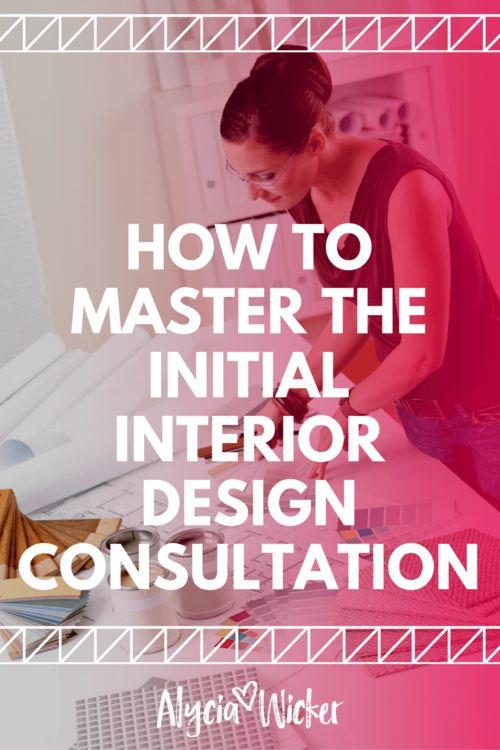How To Master The Initial Interior Design Consultation