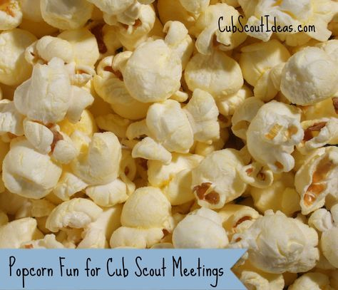 Have you ever thought about using popcorn as a den or pack meeting theme?  Check out these ideas!