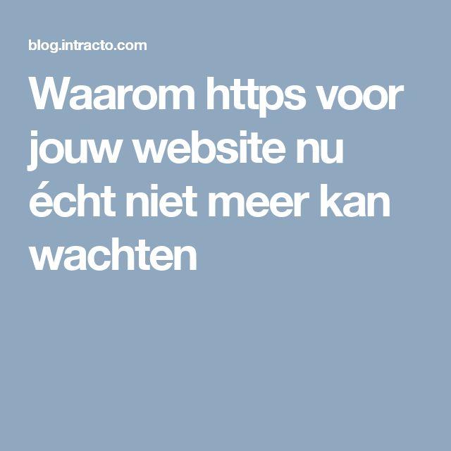 Waarom https voor jouw website nu écht niet meer kan wachten
