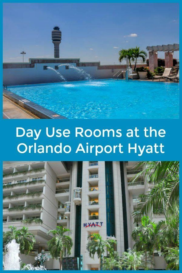 Did you know that you can get a day use room at the Orlando Airport Hyatt?