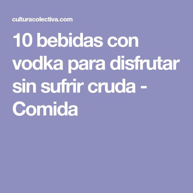 10 bebidas con vodka para disfrutar sin sufrir cruda - Comida