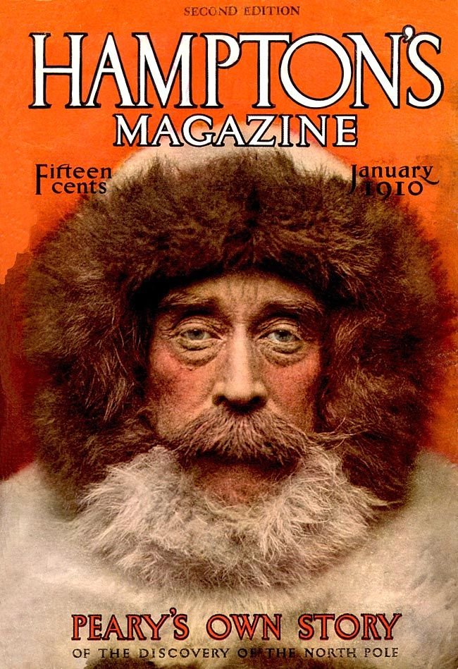 """Hampton's magazine cover, January 1910. Colourized photograph of polar explorer Robert Peary, shown in full protective clothing and beard. Label """"Second Edition"""" may mean this issue was so popular they had to reprint it."""