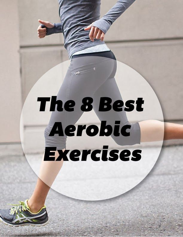 The 8 Best Aerobic Exercises. Get yourself in the best shape of your life. Step up to the plate. www.starting-a-personal-training-business.com