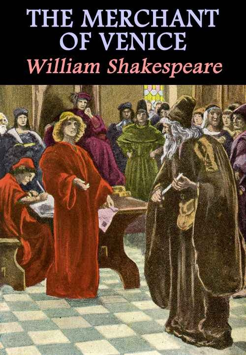 the use of trickery in the merchant of venice by william shakespeare William shakespeare, merchant of venice: act 4, scene 1, the merchant of venice, lit2go edition, (1597), accessed march 22, 2018.