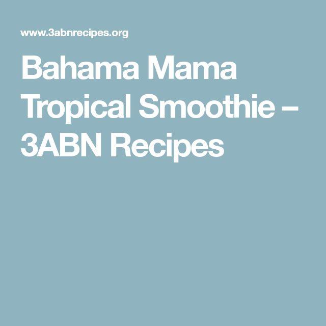 Bahama Mama Tropical Smoothie – 3ABN Recipes