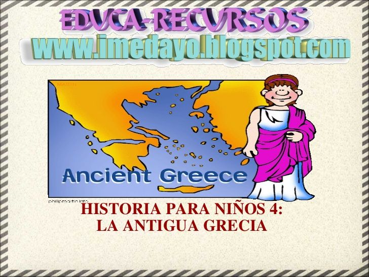 HISTORIA DE LA ANTIGUA GRECIA PARA NIÑOS by mariadoloresaguado via slideshare