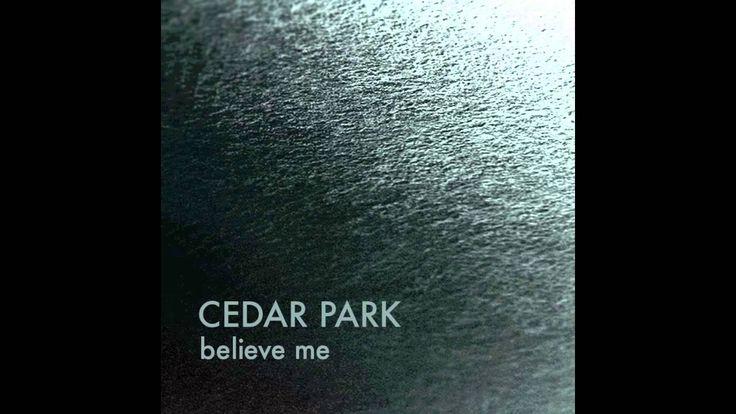 Believe Me (feat Kalan Porter) by CEDAR PARK