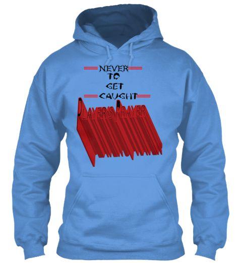 Never To Get Caught Cheating Tshirt Carolina Blue Sweatshirt Front