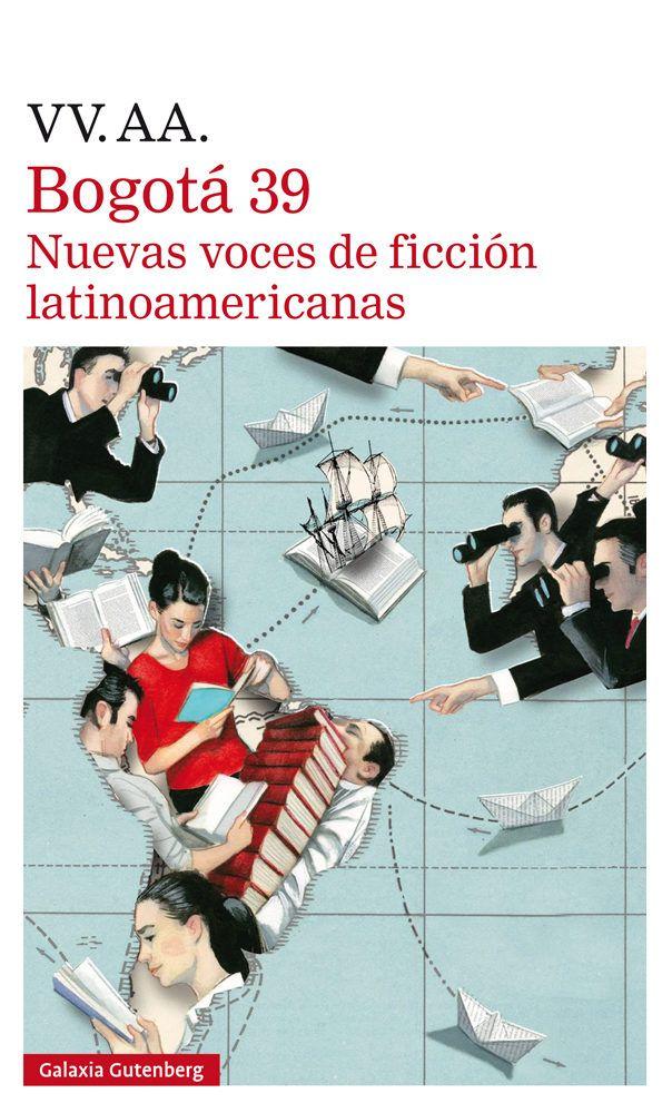 Bogotá 39 : nuevas voces de la ficción latinoamericana https://cataleg.ub.edu/record=b2236199~S1*cat Esta es una selección de 39 de los mejores escritores de ficción menores de 40 años de América Latina y busca celebrar la buena literatura y resaltar el talento y la diversidad de la producción literaria en la región.