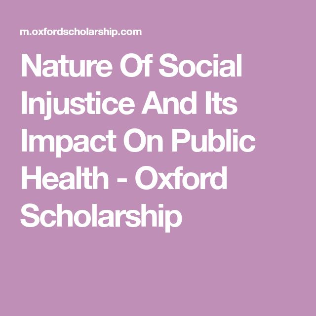 Nature Of Social Injustice And Its Impact On Public Health - Oxford Scholarship