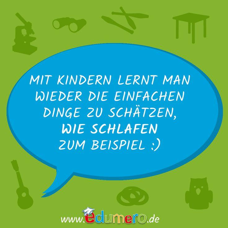Mit Kindern lernt man wieder die einfachen Dinge im Leben zu schätzen, wie Schlafen zum Beispiel :)  #edumero #edumerokindersprüche #edumeroquotes