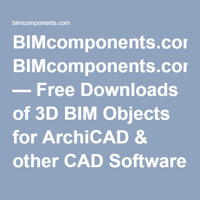 BIMcomponents.com — Free Downloads of 3D BIM Objects for ArchiCAD & other CAD Software