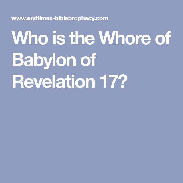 Who is the Whore of Babylon of Revelation 17?