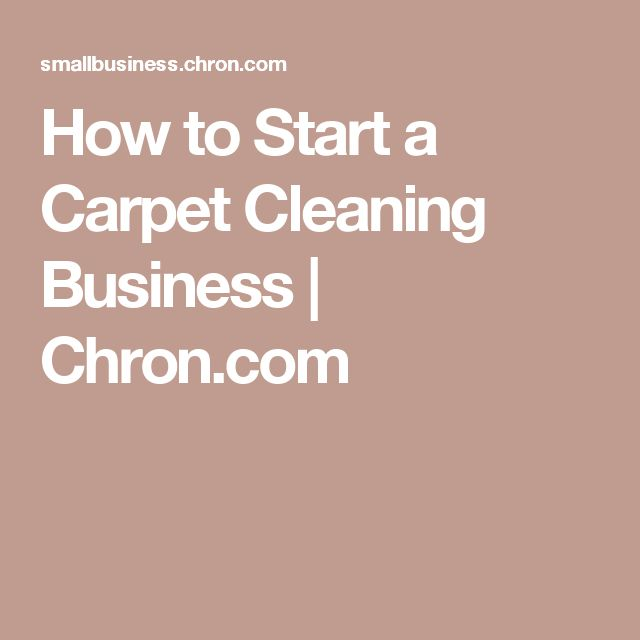 How to Start a Carpet Cleaning Business | Chron.com