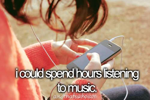 I could spend hours listening to music