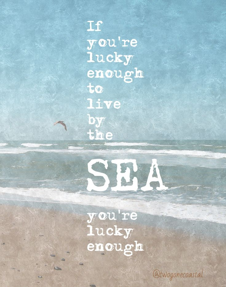 In other words, if you are lucky enough to live by the sea, you have no good…