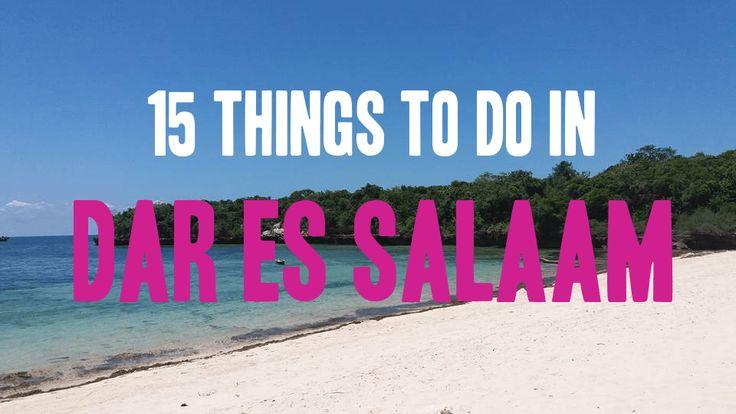 15 Things to do in Dar Es Salaam