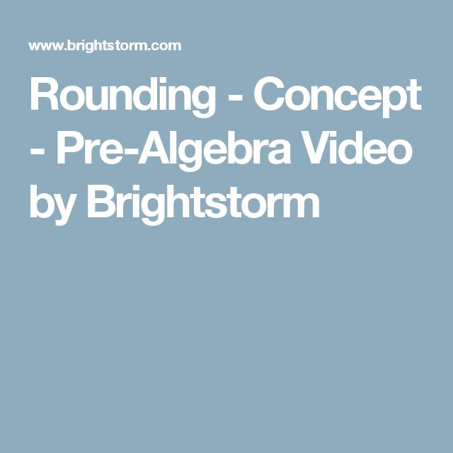 Rounding - Concept - Pre-Algebra Video by Brightstorm
