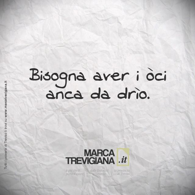 Bisogna aver i òci... http://www.marcatrevigiana.it