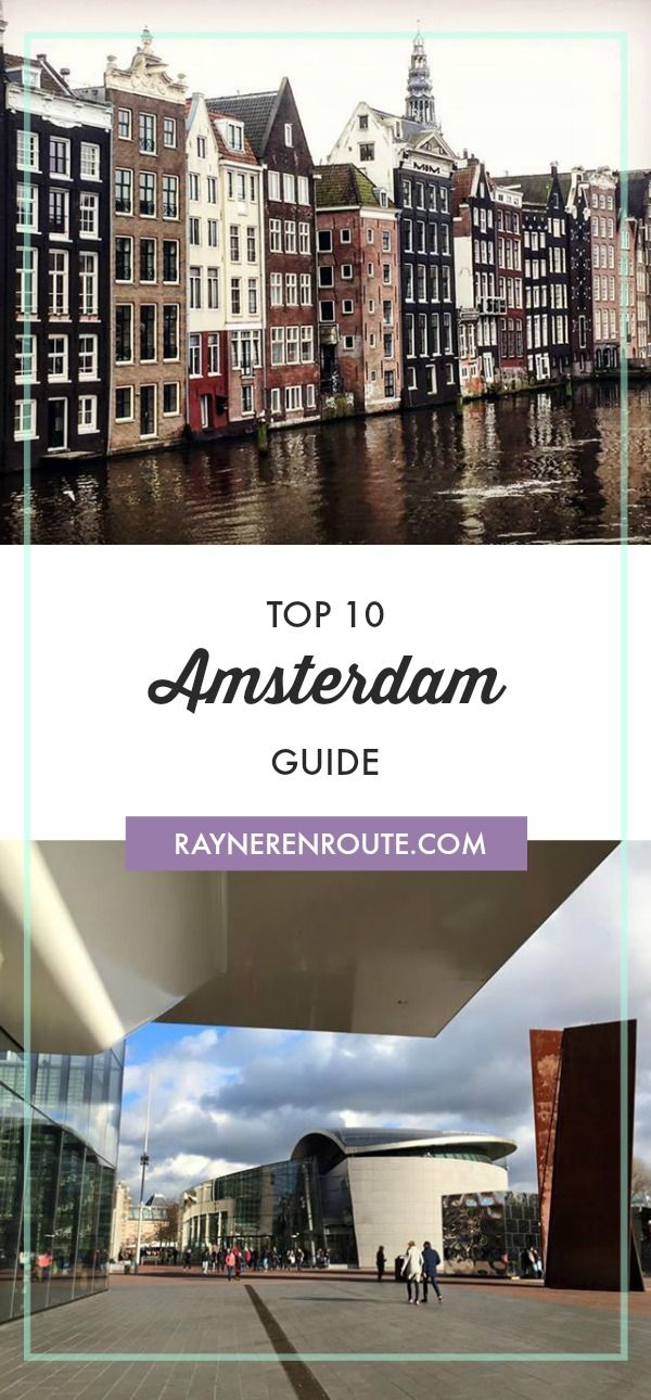 A Travel guide to the top 10 things to do in Amsterdam, including what amazing museums to go to.