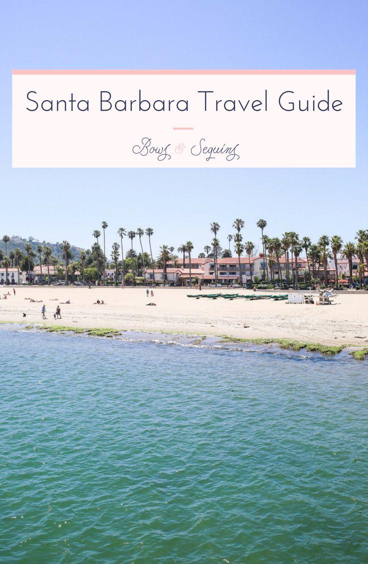 Santa Barbara California Travel Guide 74 best