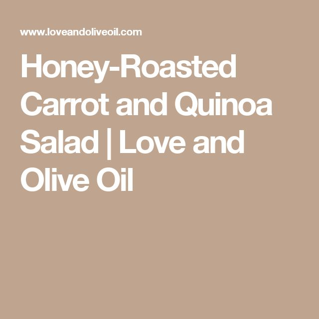 Honey-Roasted Carrot and Quinoa Salad | Love and Olive Oil