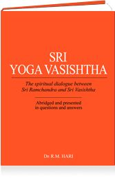 SRI YOGA VASISHTHA, a comprehensive spiritual dialogue between Sri Ramchandra and Sri Vasishtha, is a unique work of Indian Philosophy and a well-known text of Vedanta. It offers practical guidance to true seekers of all types. The original text in Sanskrit by Sri Valmiki and its subsequent translations are very voluminous. Realising its importance Dr R.M. Hari prepared an abridged version of Sri Yoga Vasishtha in question and answer form. It follows the order of the original Sanskrit text.