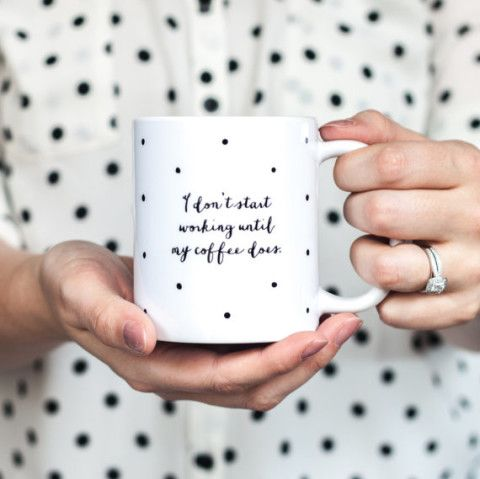 Let's be honest -- I don't start working until my coffee does.