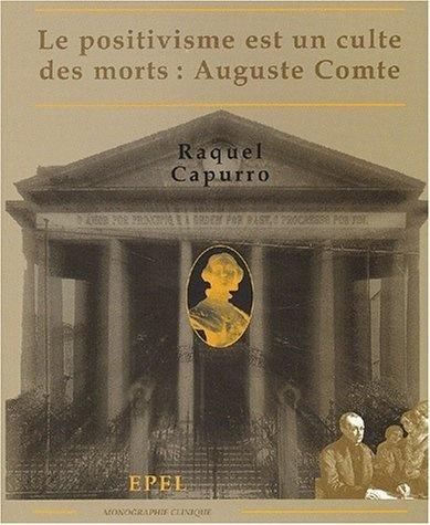Le positivisme est un culte des morts : Auguste Comte de Raquel Capurro, http://www.amazon.fr/dp/2908855666/ref=cm_sw_r_pi_dp_C6pirb0WDM4XP