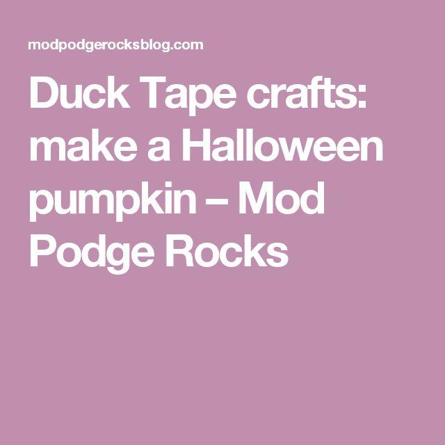 Duck Tape crafts: make a Halloween pumpkin – Mod Podge Rocks