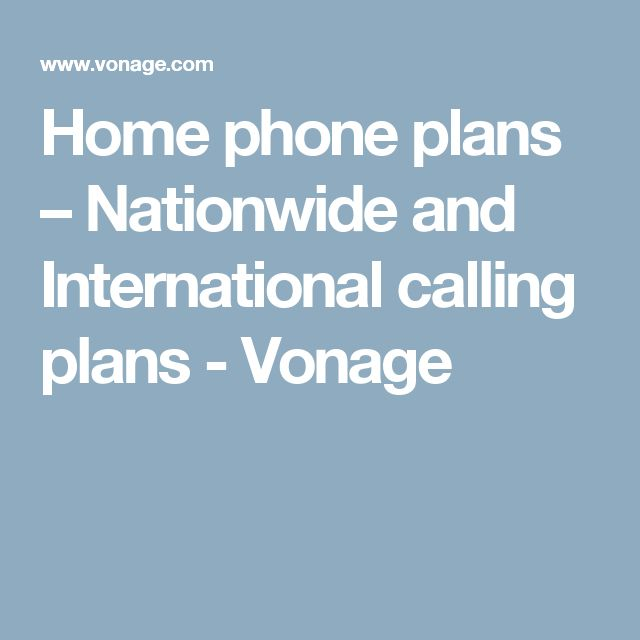 Home phone plans – Nationwide and International calling plans - Vonage