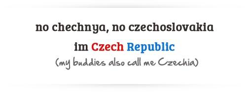 Hello, my name is Czech Republic!