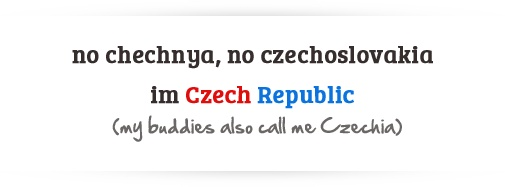 Hello, my name is Czech Republic!