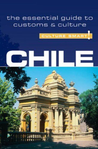 Chile - Culture Smart!: The Essential Guide to Customs & Culture by Caterina Perrone. $7.02. Author: Caterina Perrone. 169 pages. Publisher: Kuperard (September 14, 2010)