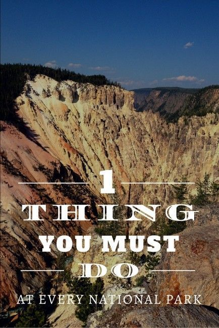 1 Thing You Must Do at Every National Park; even if you only have time for a…