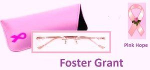 """2.50 Strength Foster Grant Rimless Pink Hope Reading Glasses with Pink Ribbon Case by pink hope. $11.99. spring hinges. rimless lense very lightly tinted. scratch resistant lenses. 2.50 Strength Foster Grant Rimless Pink Hope Reading Glasses with Pink Ribbon Case. Foster Grant, a leading supplier of quality reading glasses is supporting the cause with """"Pink Hope"""" rimless reading glasses uniquely designed with a very fashionable lightly tinted pink lenses for women. ..."""