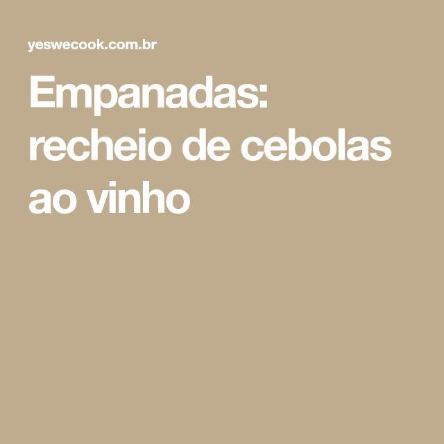 Empanadas: recheio de cebolas ao vinho