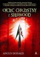 Angus Donald: Ojciec chrzestny z Sherwood - http://lubimyczytac.pl/ksiazka/28505/ojciec-chrzestny-z-sherwood